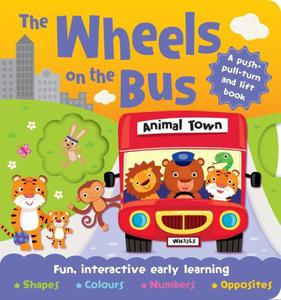 Book: The Wheels on the Bus Push, Pull, Lift and Turn