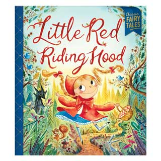 Classic Fairytale: Little Red Riding Hood